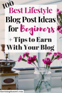 100 Lifestyle Blog Post Ideas for New and Established Bloggers